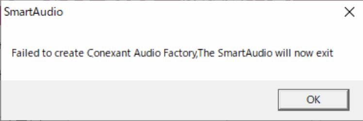 SmartAudio Failed to Create Conexant Audio Factory, The SmartAudio Will Now Exit